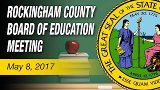 May 8, 2017 Rockingham County Board of Education Meeting