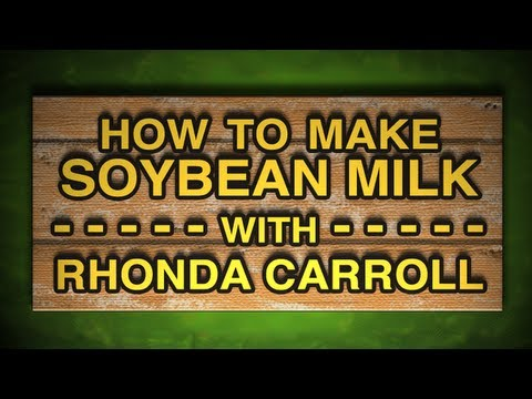 How to Make Homemade Soy Milk