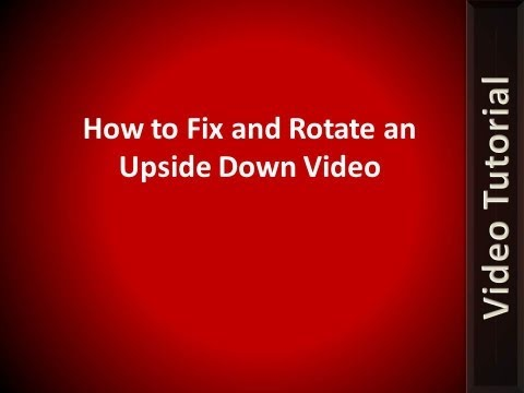 How To Fix and Rotate Any Video Recorded Upside Down - Works for Android, iPhone, iPad, or Tablet PC