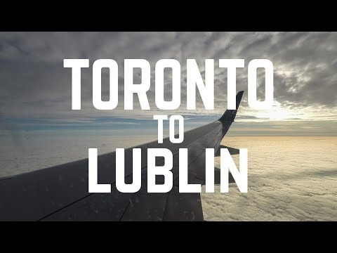 Toronto to Lublin | 20 Hours of Travel