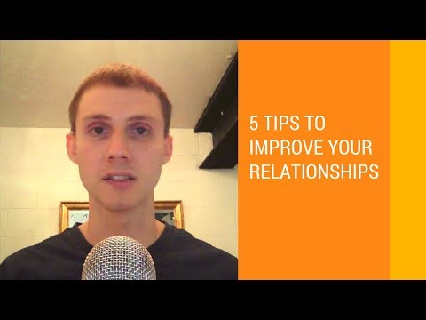 5 Tips to Improve Your Relationships