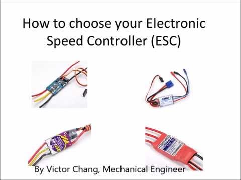 how to choose your Electronic Speed Controller (ESC)