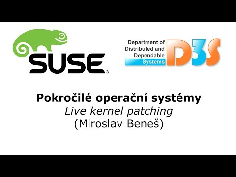 Pokročilé operační systémy: Live kernel patching (Miroslav Beneš, SUSE)