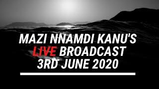 Mazi Nnamdi Kanu Live Broadcast  June - 3rd - 2020- Via Radio Biafra London || #BiafraExit