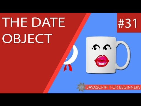 JavaScript Tutorial For Beginners #31 - The Date Object