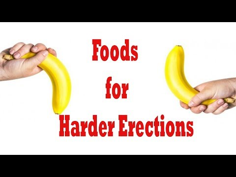 Best Foods for Harder Erections || how to cure erectile dysfunction