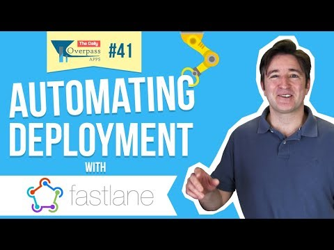 Automating Your App Deployment with Fastlane