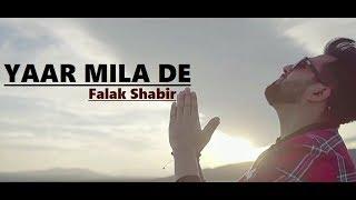 YAAR MILA DE Falak Shabir Lyrics Latest Punjabi Songs 2018