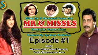Syndicate Production, Waseem Abbas Ft. Faisal Qureshi - Mr. & Misses Drama Serial | Episode#1