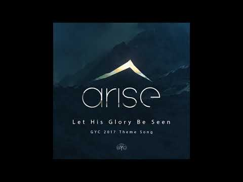 GYC 2017 - Let His Glory Be Seen - Theme Song