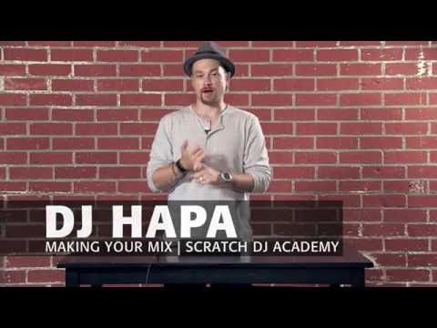 Learn To DJ with DJ HAPA: Making Your Mix (Tutorial 2)