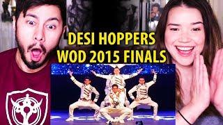 DESI HOPPERS - First Place! | World Of Dance Finals 2015 | Reaction!