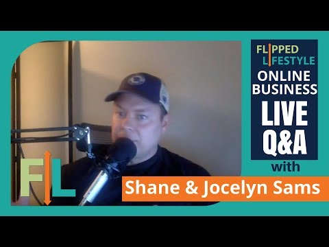 Flipped Lifestyle Online Business Q&A with Shane & Jocelyn Sams (03-14-2017)