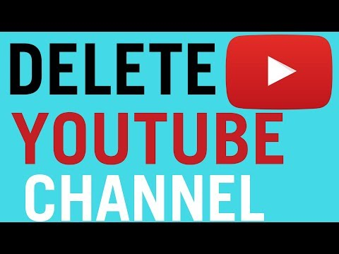 How To Delete Your Youtube Channel 2018