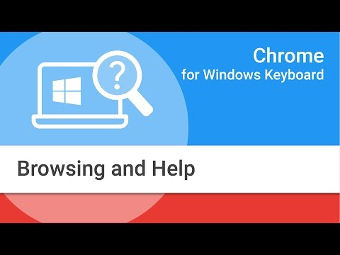 Navigating Chrome on Windows by Keyboard:  Browsing and Help