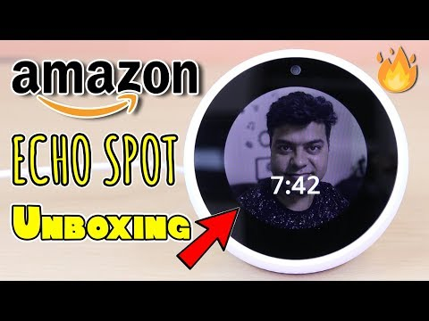 Chota Echo Spot Bade Kaam, Amazon Echo Spot Unboxing and Review