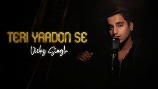Teri Yaadon Se - Unplugged Cover   Vicky Singh   Blood Money