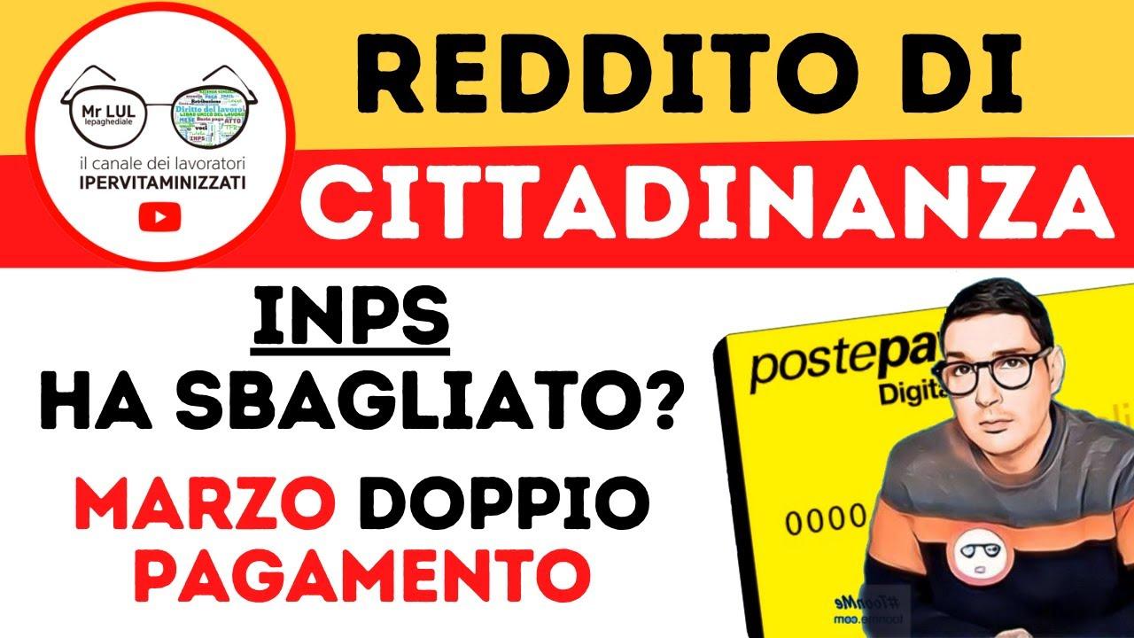 REDDITO DI CITTADINANZA, INPS HA SBAGLIATO I CALCOLI? DOPPIA RICARICA A MARZO