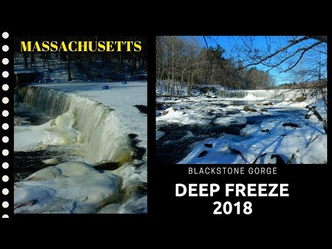 Deep Freeze at the Blackstone Gorge ~ Rolling Dam ~ Bitter Cold Massachusetts 2018