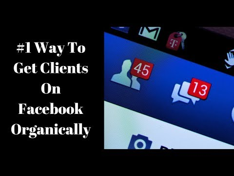 Getting Facebook Clients Organically   #1 Way To Get Clients Organically On Facebook