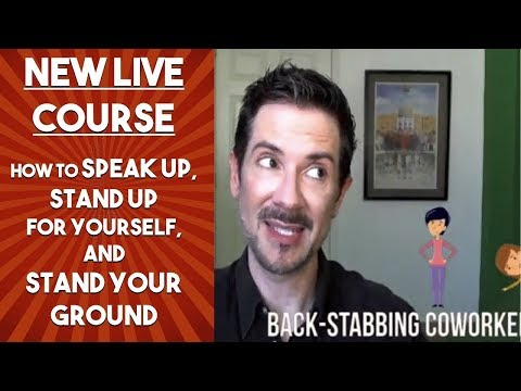 Announcement: Upcoming Live Course: How to Speak Up, Stand Up for Yourself, and Stand Your Ground
