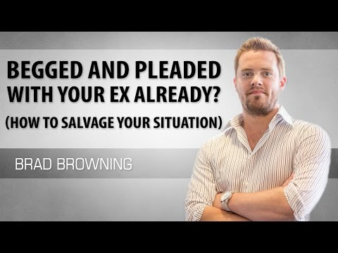 Begged and Pleaded With Your Ex Already? How to Salvage Your Situation!