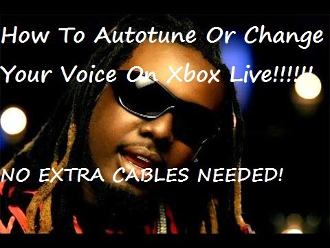 How To Autotune Or Change Your Voice On Xbox Live With NO EXTRA CABLES