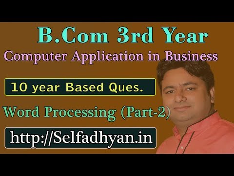 #2 Word Processing (Theory-Practical) - BCOM 3rd Year - Computer Application in Business with PDF