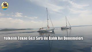 Aradagez 6 - Çeşme Yelkenle Tekne ve Gezi ve Sırtı Denemeleri ile Balık Avı