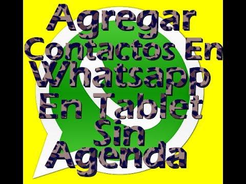 Agregar contactos en Whatsapp en Tablet sin agenda