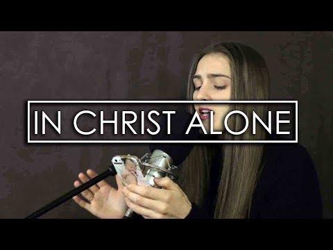 In Christ Alone (Acapella cover)
