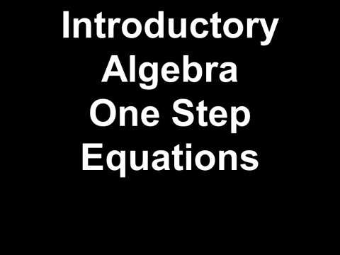 Introductory Algebra One Step Equations