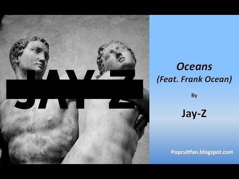 Jay Z - Oceans (Feat  Frank Ocean) (Lyrics)