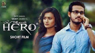 The Hero (2017)   Bengali Short Film   Nadia Khanam   Sagar Ahmed   Vicky Zahed