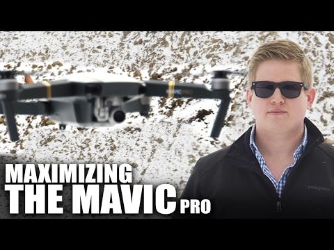 6 Tips to Maximize the Mavic Pro