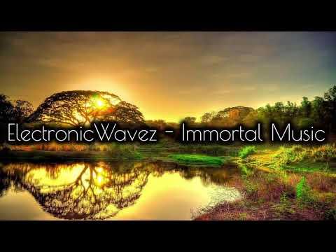 ElectronicWavez - Immortal Music