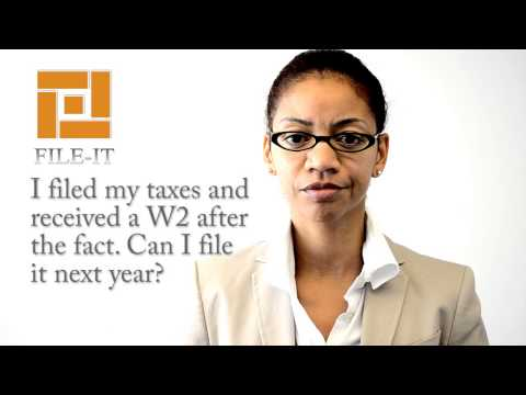 I filed my taxes and received a W2 after the fact.  Can I file it next year? Houston Tax Tips