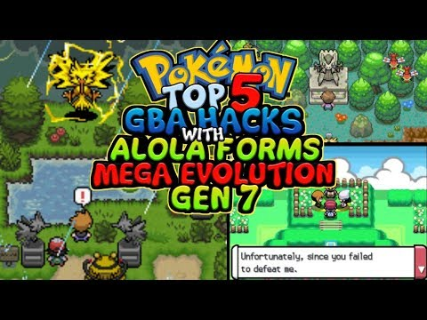 Top 5 Completed Pokemon GBA Hacks With Mega Evolution,Alola Forms and GEN 7|Gameplay+Download|