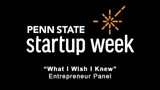 Penn State Startup Week 2017 - Panel Discussion (See Below for Panelists)