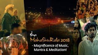 Isha MahaShivRatri 2018 - Magnificence of Music, Mantra & Meditation!