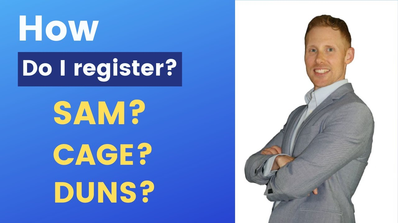 Government Contracts - How do I register my business? (Sam Registration, Cage Code, DUNS Number)