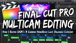 How I Edited the HardRock Live Multicam Shoot - (FCPX Tips)