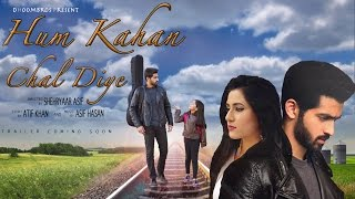 Hum Kahan Chal Diye - Motion Poster
