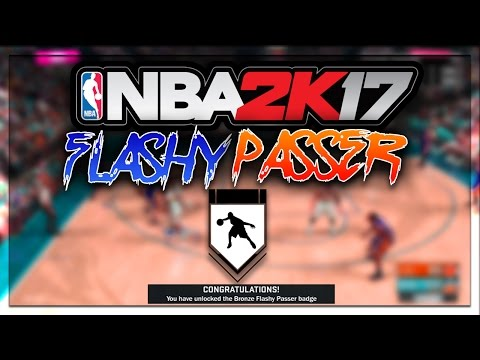 HOW TO GET FLASHY PASSER BADGE FAST AND EASY IN NBA 2K17 IN JUST ONE GAME!!