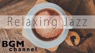Relaxing Cafe Music - Bossa Nova & Smooth Jazz For Work, Study, Breakfast