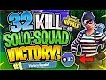 INSANE 32 KILL SOLO SQUAD WIN Fortnite Battle Royale