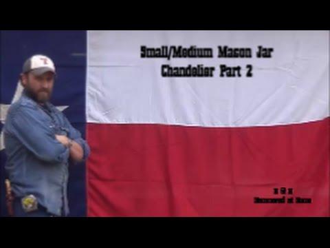 Small or Medium Mason Jar Chandelier Part 2