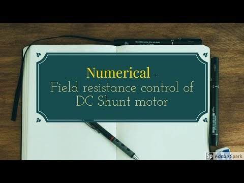 Numerical  - Dc shunt motor speed control  - field resistance control