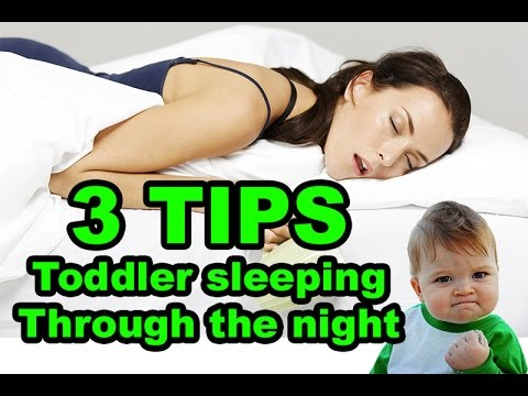 3 Toddler Tips How to get your toddler to sleep through the night
