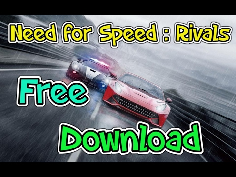How to Download & Install - Need for Speed : Rivals ( 2017 )